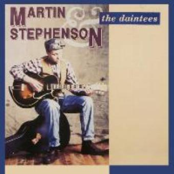 Martin Stephenson & The Daintees