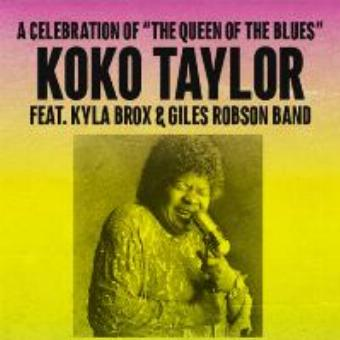 January Blues Festival A celebration of KOKO TAYLOR