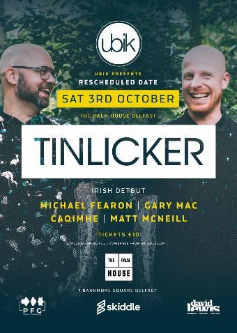 Generic placeholder imageUbik Presents - Tinlicker - Belfast