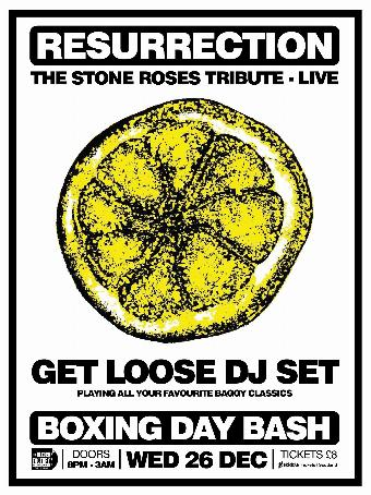 Generic placeholder imageStone Roses : Boxing Day Bash -Resurrection Live & Get Loose DJs