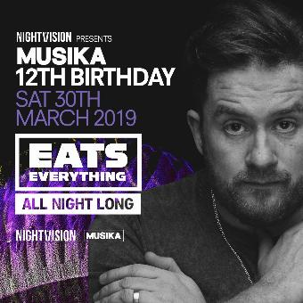 Generic placeholder imageNightvision /// Musika 12th Birthday x EATS EVERYTHING