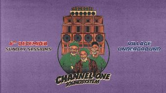 Channel One - Sunday Session with Full Sound System