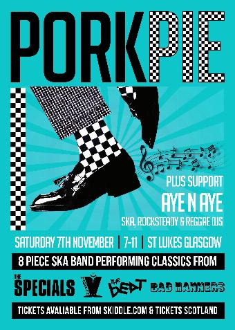 PorkPie Ska Band Live plus Aye n Aye